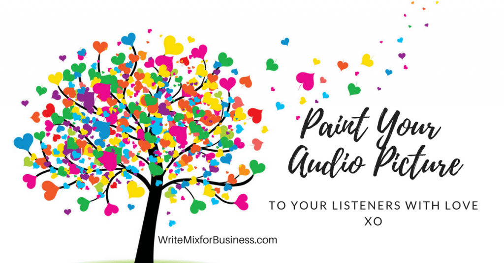 Paint Your Audio Picture so Listeners Love You