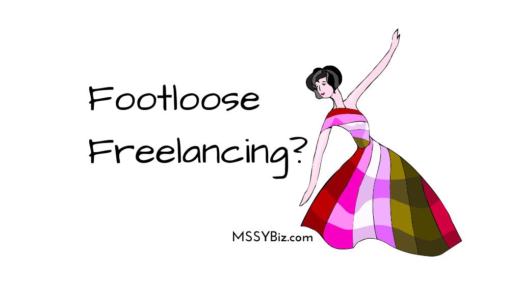 Title Visual for MSSYBiz Podcast episode, So You Want to Be a Freelancer? with copy Footloose Freelancing? and a 1950's image of lady in dancing like position and colorful dress with full skirt