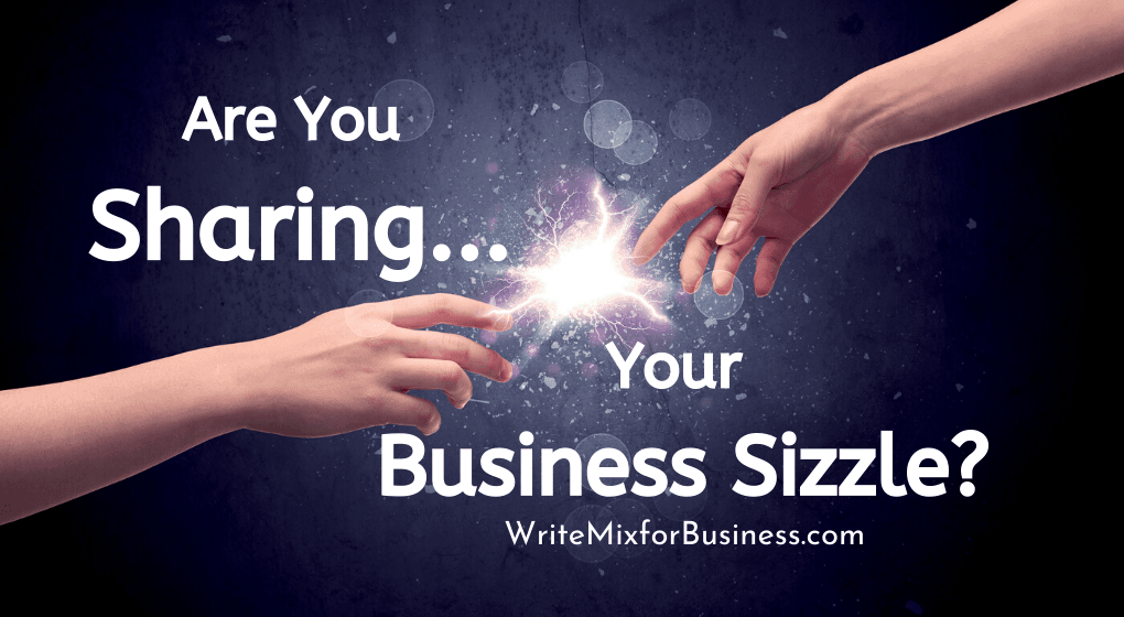 What does it mean to Sizzle in Your Business? Now is the perfect time for bringing the extras to do your best business.