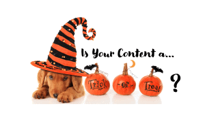 Is Your COntent a Trick or a Treat?